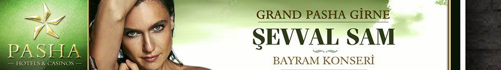 Şevval Sam Konseri - Grand Pasha Hotel Casino SPA